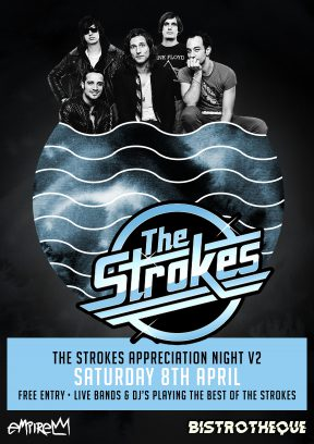 The Strokes Appreciation Night V2.0 | Hosted by Bistrotheque